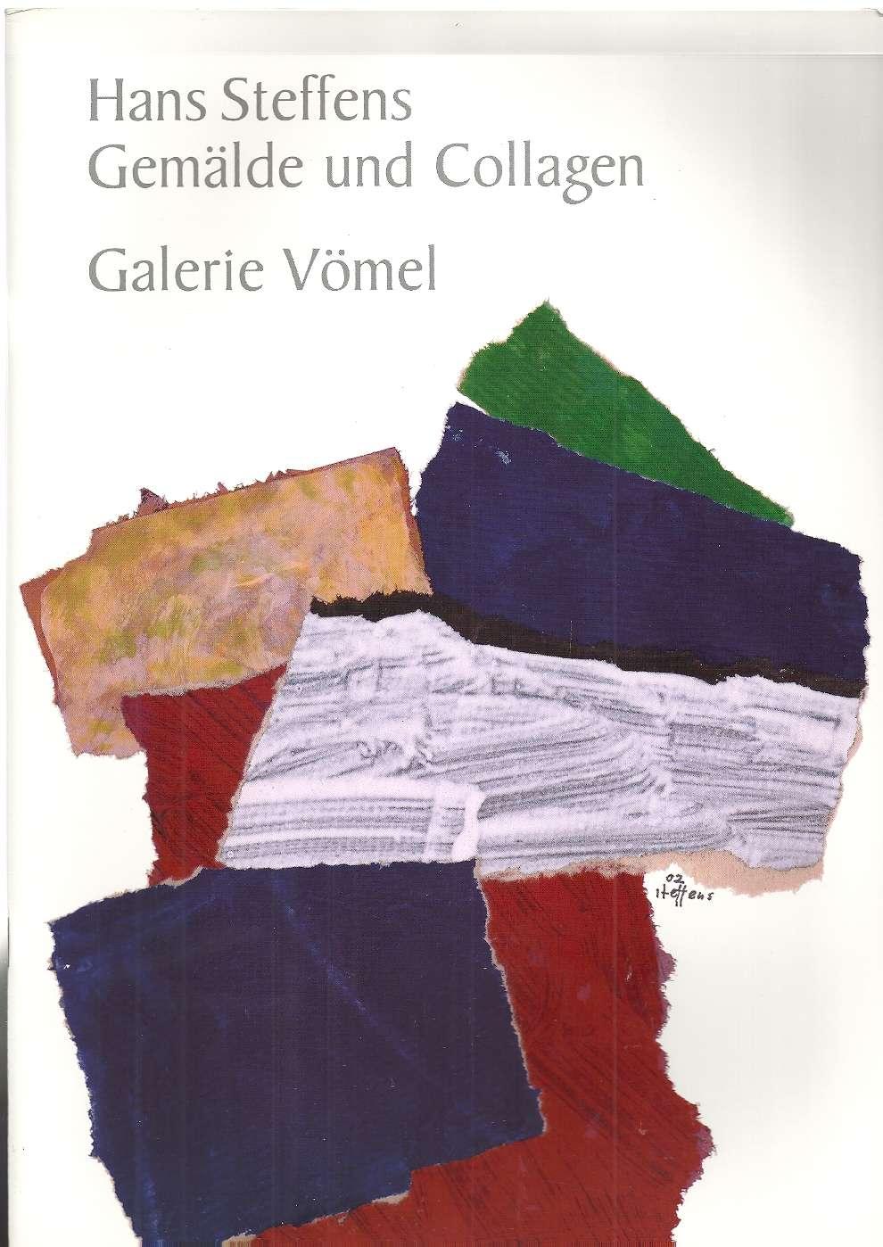 Hans Steffens 1911-2004 Gemalde und Collagen, Hans-Hermann Steffens  Galerie Vomel